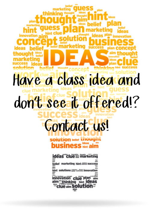 Have a class idea!? Tell us today!