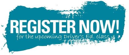 Register now for the upcoming Driver's Ed class!