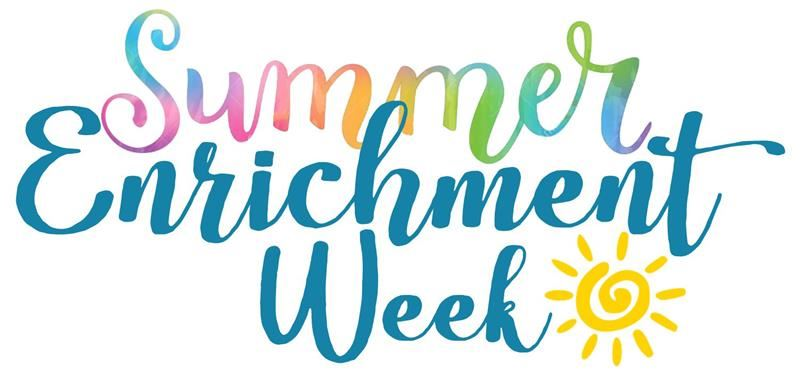 Don't miss out on Summer Enrichment Week!